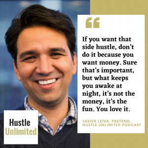 Javier Leiva Pretend Podcast on Hustle Unlimited