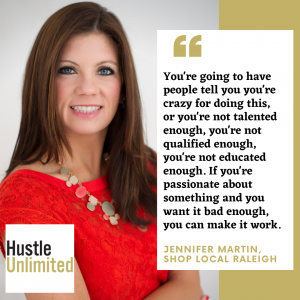 Jennifer Martin Shop Local Raleigh on Hustle Unlimited Podcast