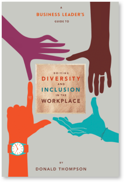 driving diversity and inclusion in the workplace book by Donald Thompson