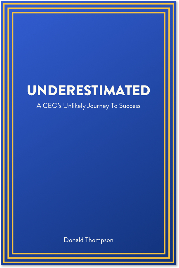 underestimated: A CEO's Unlikely Journey to Success by Donald Thompson book cover